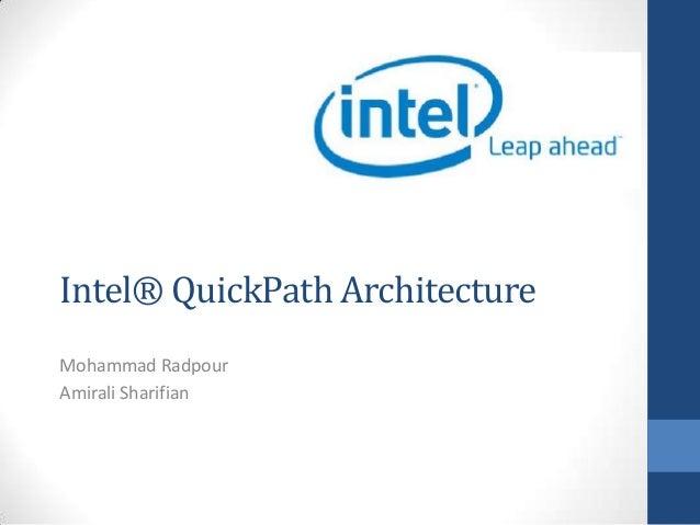 Intel® QuickPath Architecture Mohammad Radpour Amirali Sharifian