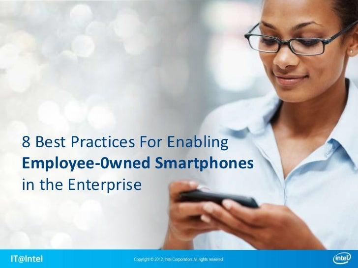 8 Best Practices For EnablingEmployee-0wned Smartphonesin the Enterprise