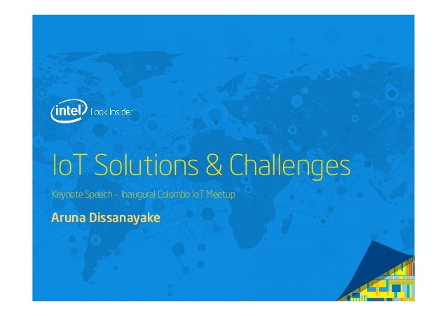 IoT Solutions & Challenges Keynote Speech – Inaugural Colombo IoT Meetup Aruna Dissanayake