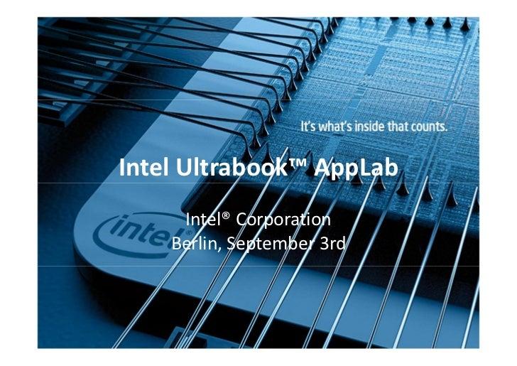 Intel Ultrabook™ AppLab     Intel® Corporation    Berlin, September 3rd