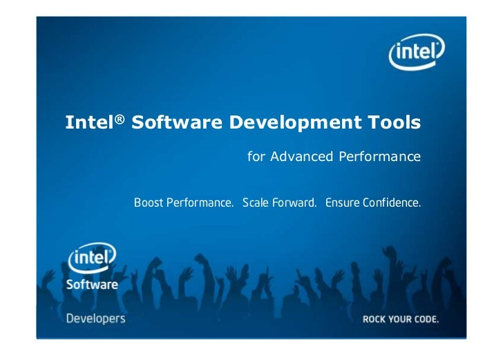 Intel® Software Development Tools                                                             for Advanced Performance    ...