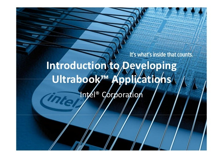 Introduction to Developing Ultrabook™ Applications      Intel® Corporation