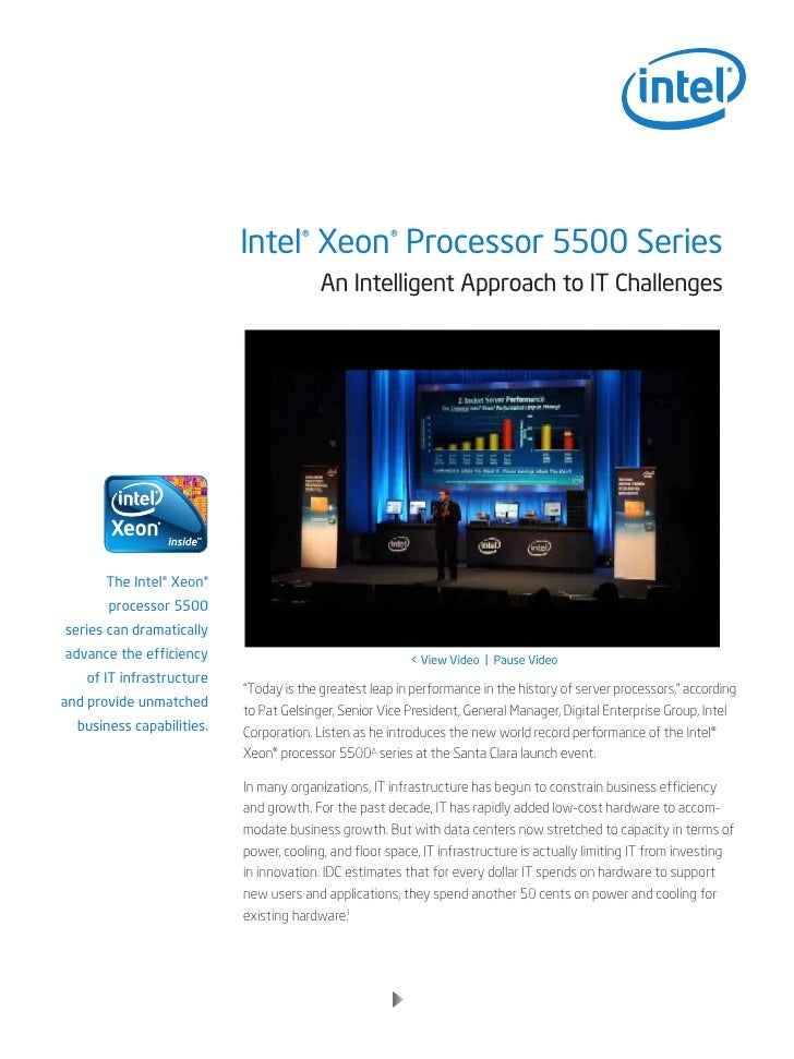Intel® Xeon® Processor 5500 Series                                          An Intelligent Approach to IT Challenges      ...