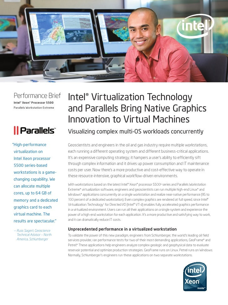 Performance Brief Intel® Xeon® Processor 5500                                 Intel® Virtualization Technology Parallels W...