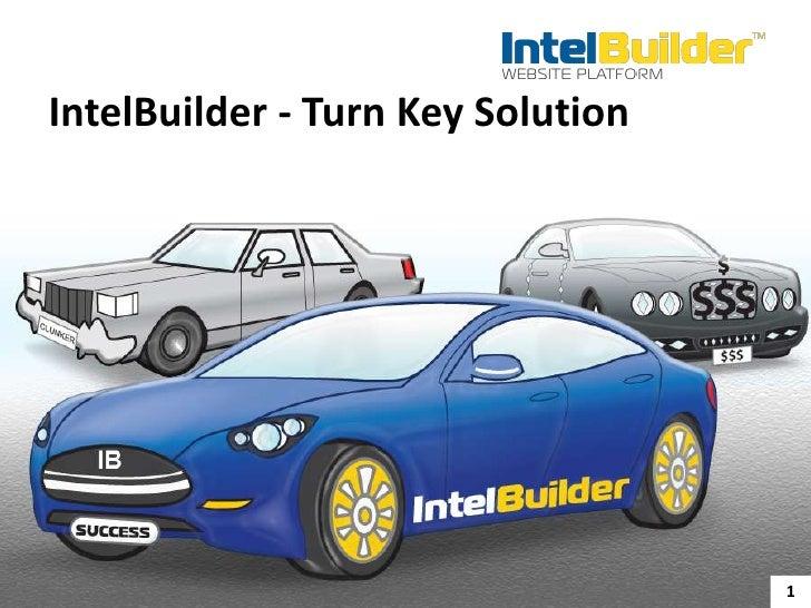 IntelBuilder - Turn Key Solution<br />1<br />