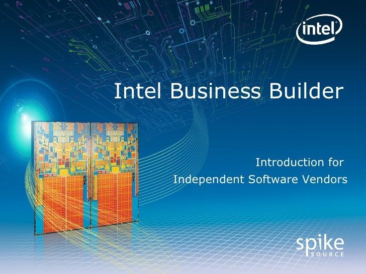 Intel Business Builder Introduction for  Independent Software Vendors
