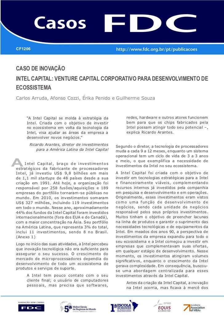 CF1206CASO DE INOVAÇÃOIntel Capital: venture capital corporativo para desenvolvimento deecossistemaCarlos Arruda, Afonso C...