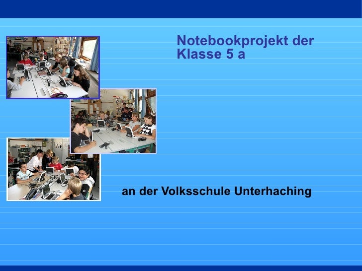 Notebookprojekt der Klasse 5 a an der Volksschule Unterhaching