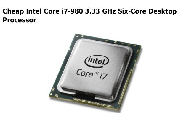 Cheap Intel Core i7-980 3.33 GHz Six-Core DesktopProcessor