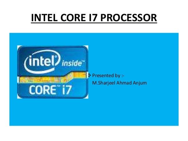 INTEL CORE I7 PROCESSOR  Presented by :- M.Sharjeel Ahmad Anjum