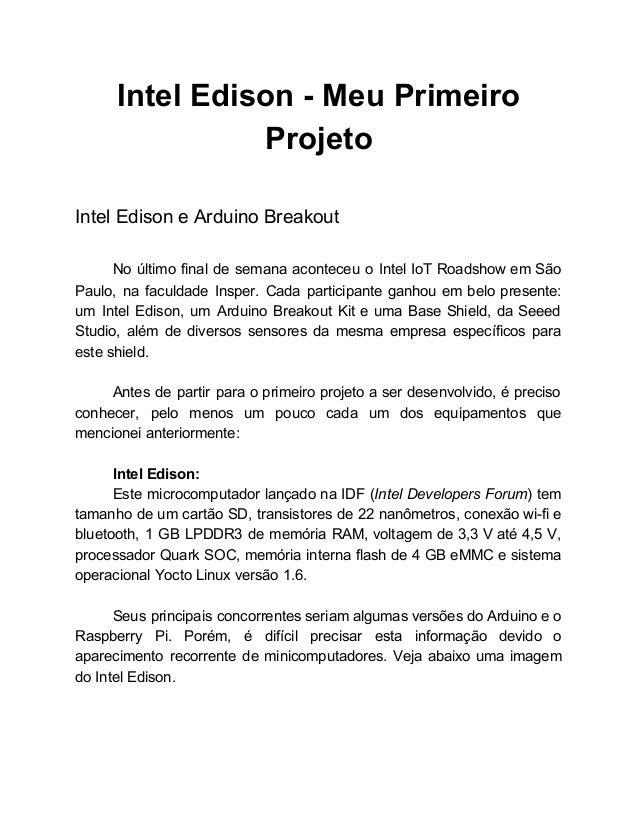 IntelEdisonMeuPrimeiro Projeto  IntelEdisoneArduinoBreakout  No último final de semana aconteceu o Intel IoT...