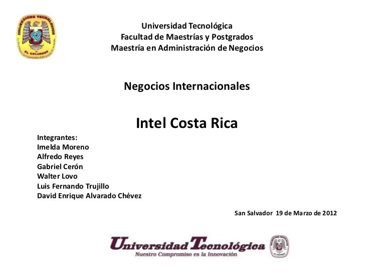intel costa rica case study In 1998, after studying sites in indonesia, thailand, brazil, argentina, chile and  mexico, intel chose to build a microprocessor plant in costa rica.