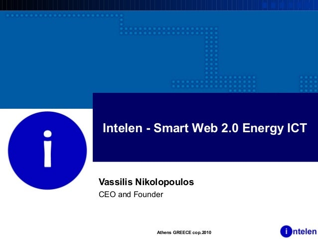 Intelen - Smart Web 2.0 Energy ICT Vassilis Nikolopoulos CEO and Founder Athens GREECE cop.2010