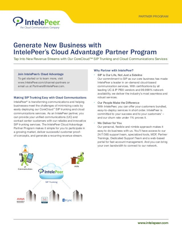 PARTNER PROGRAM www.intelepeer.comwww.intelepeer.com Generate New Business with IntelePeer's Cloud Advantage Partner Progr...