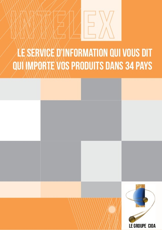 Le Service d'information qui vous dit  qui importe vos produits dans 34 pays  1  Le Groupe CIOA