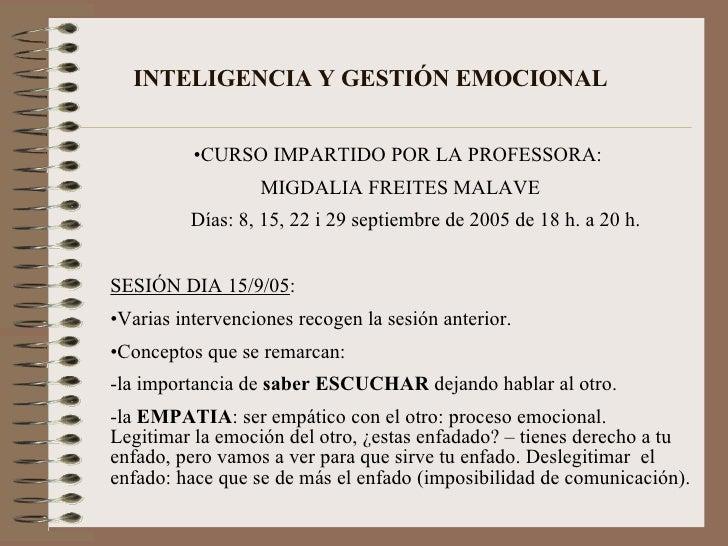 INTELIGENCIA Y GESTIÓN EMOCIONAL <ul><li>CURSO IMPARTIDO POR LA PROFESSORA:  </li></ul><ul><li>MIGDALIA FREITES MALAVE </l...