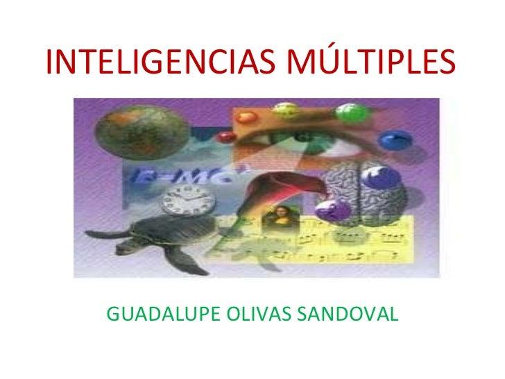 INTELIGENCIAS MÚLTIPLES GUADALUPE OLIVAS SANDOVAL