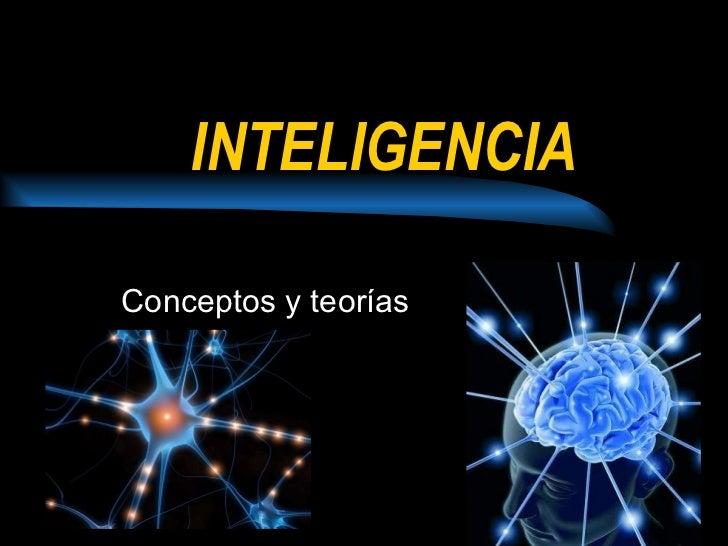 INTELIGENCIA Conceptos y teorías