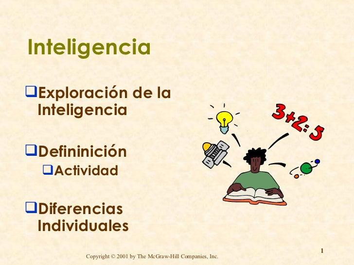 Inteligencia <ul><li>Exploración de la Inteligencia </li></ul><ul><li>Defininición </li></ul><ul><ul><li>Actividad </li></...