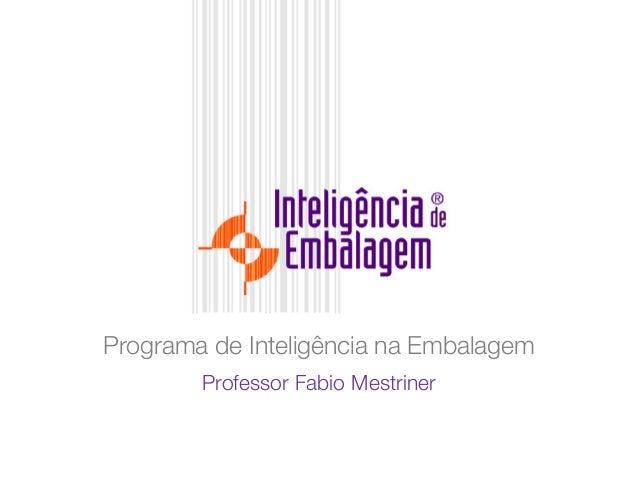 Programa de Inteligência na Embalagem Professor Fabio Mestriner
