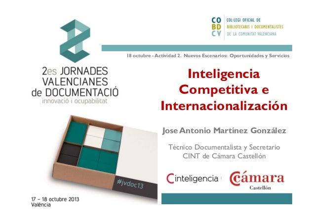 18 octubre - Actividad 2. Nuevos Escenarios: Oportunidades y Servicios  Inteligencia Competitiva e Internacionalización Jo...