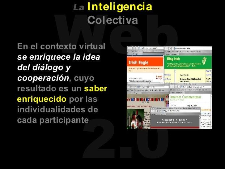 <ul><li>En el contexto virtual  se enriquece la idea del diálogo y cooperación , cuyo resultado es un  saber enriquecido  ...