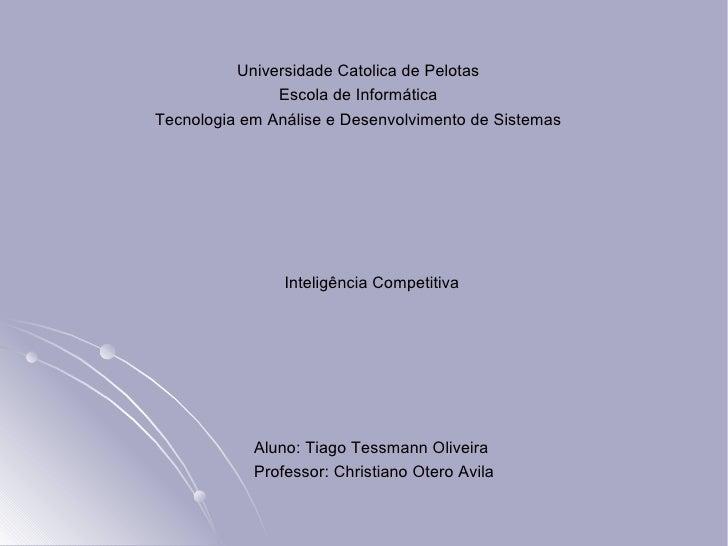 Universidade Catolica de Pelotas Escola de Informática Tecnologia em Análise e Desenvolvimento de Sistemas Inteligência Co...