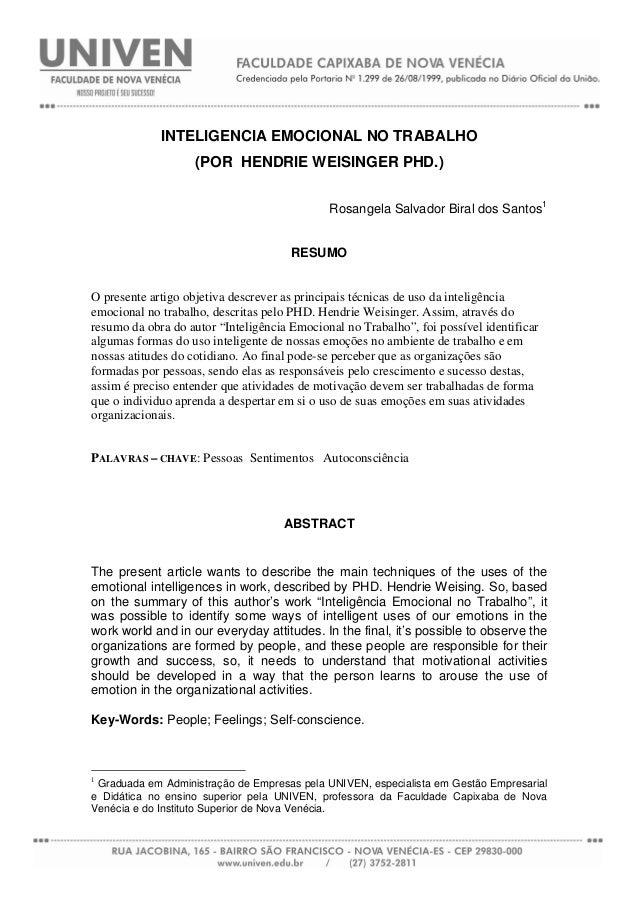 INTELIGENCIA EMOCIONAL NO TRABALHO (POR HENDRIE WEISINGER PHD.) Rosangela Salvador Biral dos Santos1 RESUMO O presente art...