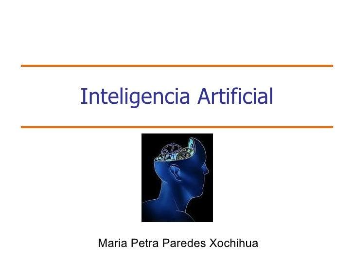 Inteligencia Artificial       Maria Petra Paredes Xochihua