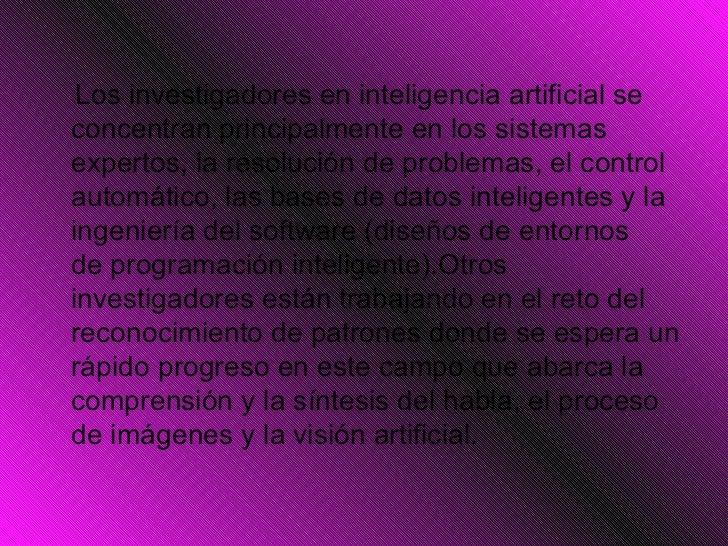 <ul><li>Los investigadores eninteligenciaartificial se concentran principalmente en los sistemas expertos, la resolución...