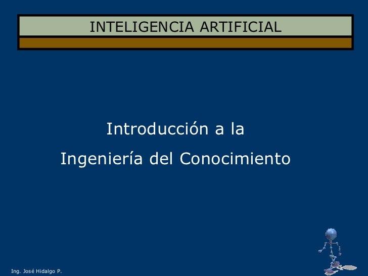 INTELIGENCIA ARTIFICIAL<br />Introducción a la <br />Ingeniería del Conocimiento<br />