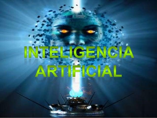 QUE ES LA        INTELIGENCIA Se     ARTIFICIALdenomina inteligenciaartificial (IA) a lacapacidad de razonarde un agente n...