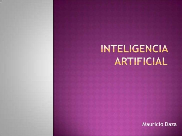 Inteligencia Artificial<br />Mauricio Daza<br />