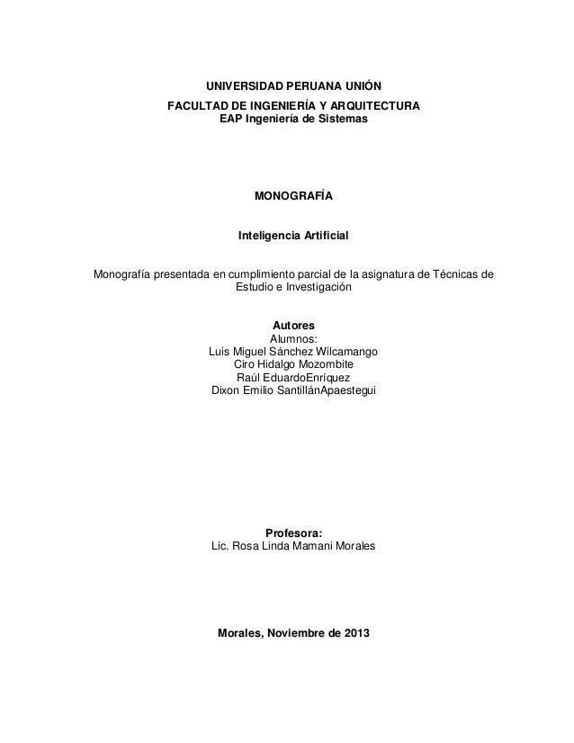 UNIVERSIDAD PERUANA UNIÓN FACULTAD DE INGENIERÍA Y ARQUITECTURA EAP Ingeniería de Sistemas  MONOGRAFÍA  Inteligencia Artif...