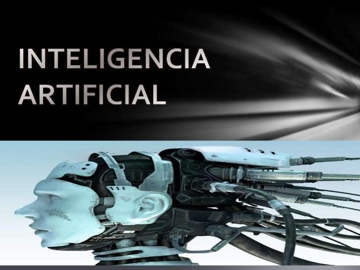 """La capacidad que tienen las maquinaspara desarrollar tareas de manerasimilar a los humanos . """"Es la ciencia e ingeniería d..."""