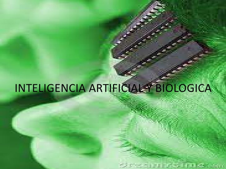 INTELIGENCIA ARTIFICIAL Y BIOLOGICA