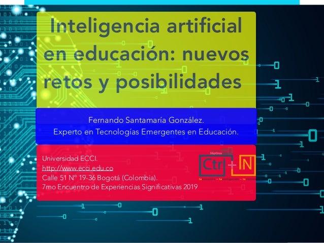Company or Venue Name Inteligencia artificial en educación: nuevos retos y posibilidades Universidad ECCI. http://www.ecci....