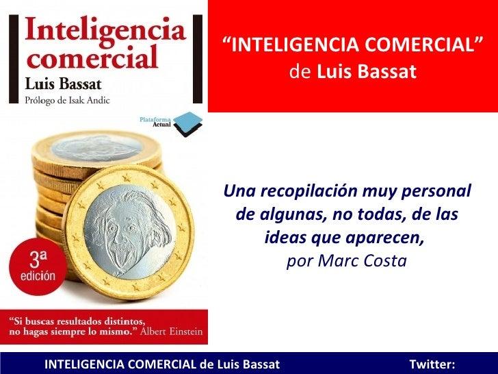 """""""INTELIGENCIA COMERCIAL""""                                  de Luis Bassat                            Una recopilación muy p..."""