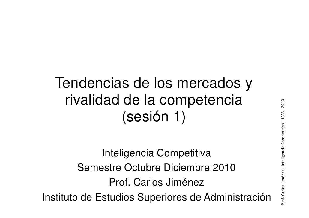 Tendencias de los mercados y    rivalidad de la competencia              (sesión 1)                                       ...