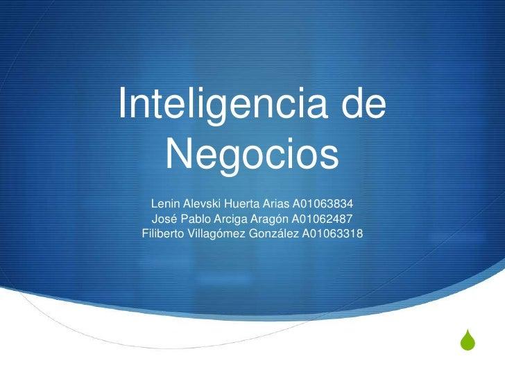 Inteligencia de Negocios<br /><br />Lenin Alevski Huerta Arias A01063834<br />José Pablo Arciga Aragón A01062487<br />Fil...