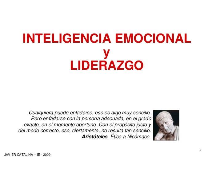 INTELIGENCIA EMOCIONAL                       y                  LIDERAZGO               Cualquiera puede enfadarse, eso es...