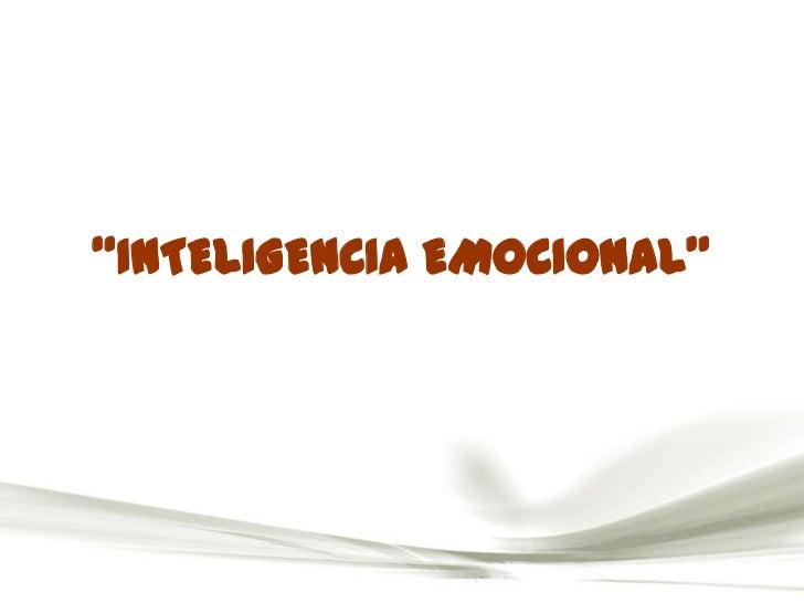 """""""INTELIGENCIA EMOCIONAL""""<br />"""
