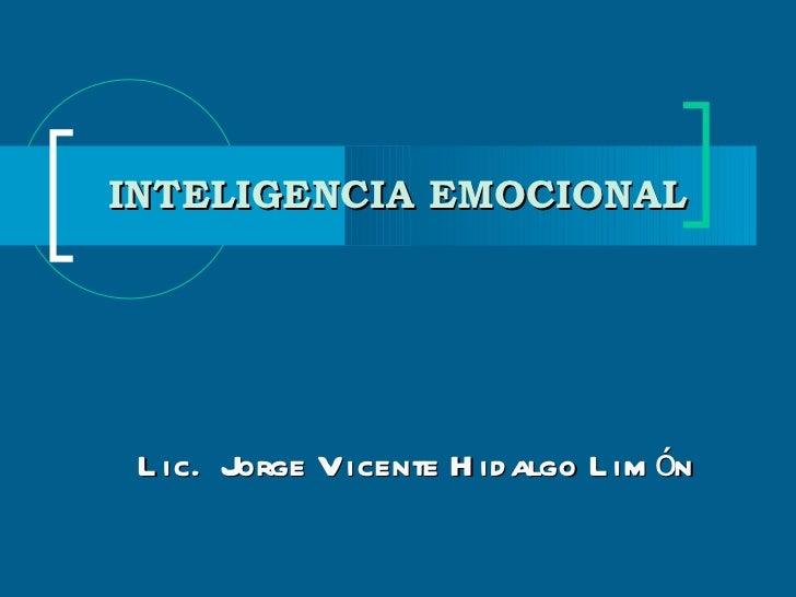 Lic.  Jorge Vicente Hidalgo Limón INTELIGENCIA EMOCIONAL