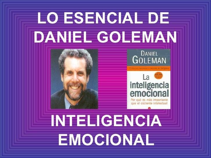 LO ESENCIAL DE  DANIEL GOLEMAN INTELIGENCIA EMOCIONAL