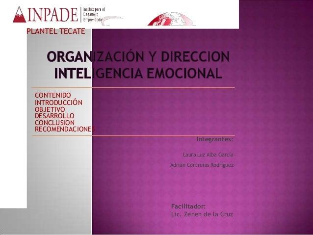 PLANTEL TECATE  CONTENIDO INTRODUCCIÓN OBJETIVO DESARROLLO CONCLUSION RECOMENDACIONES Integrantes: Laura Luz Alba García A...