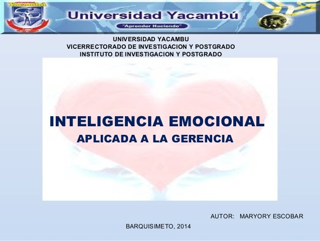 UNIVERSIDAD YACAMBU VICERRECTORADO DE INVESTIGACION Y POSTGRADO INSTITUTO DE INVESTIGACION Y POSTGRADO INTELIGENCIA EMOCIO...