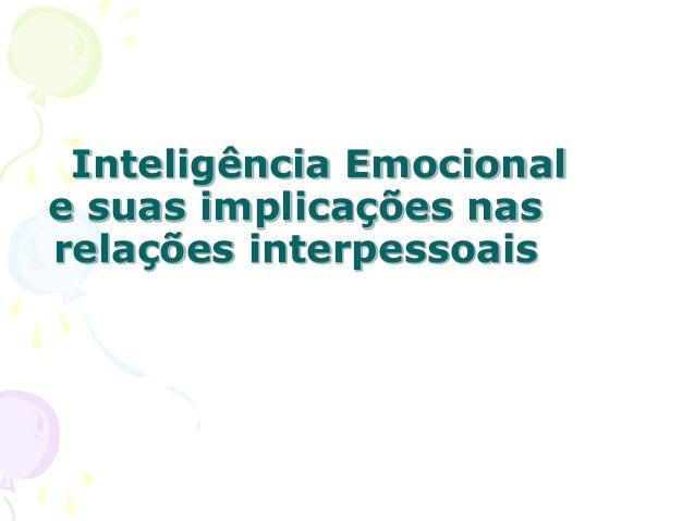 Inteligência Emocional e suas implicações nas relações interpessoais