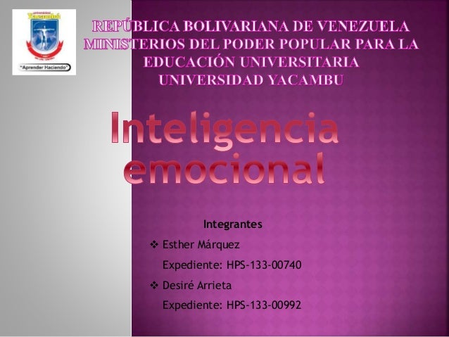 Integrantes  Esther Márquez Expediente: HPS-133-00740  Desiré Arrieta Expediente: HPS-133-00992