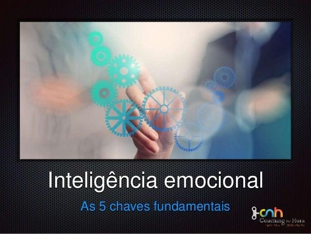 texto Inteligência emocional As 5 chaves fundamentais