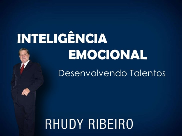 INTELIGÊNCIA       EMOCIONAL     Desenvolvendo Talentos